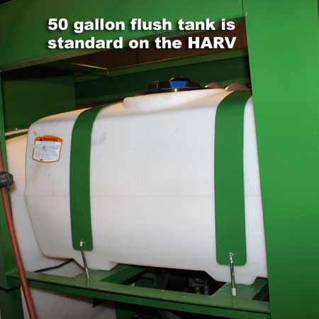 A 50 gallon flush tank is standard on the HARV